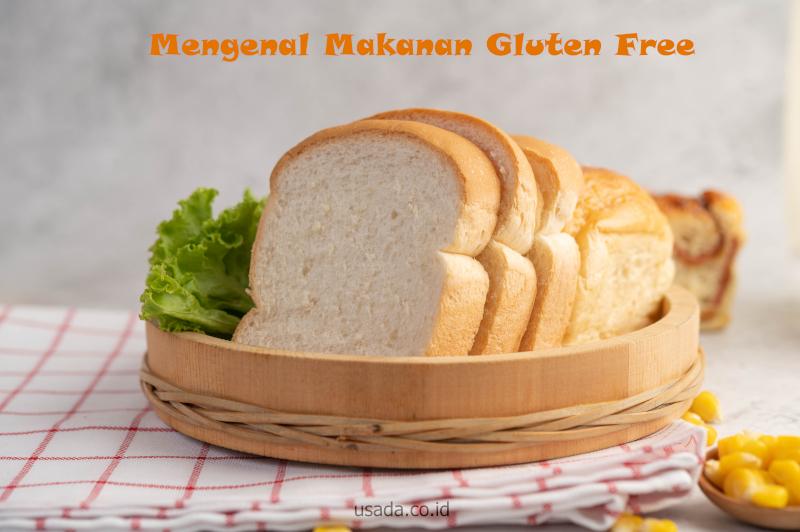 Apa yang Dimaksud dengan Gluten Free? Ini penjelasannya