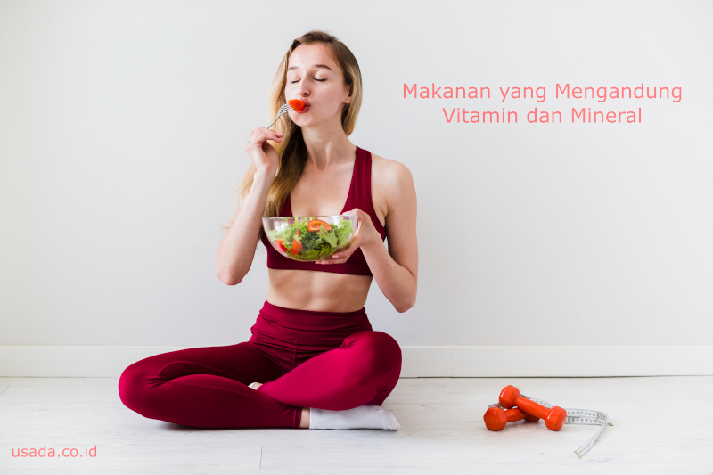 5 Jenis Makanan yang Mengandung Vitamin dan Mineral